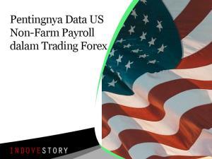 Pentingnya Data US Non-Farm Payroll dalam Trading Forex